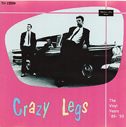 Crazy Legs, The Vinyl Years ´89 -´93, Tally-Ho Records, TH 155099